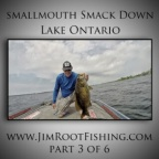 Smallmouth Smack Down: Six Lakes in Six Weeks! Part III, Lake Ontario