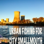Urban Fishing:  3 HOT tips for city smallies!